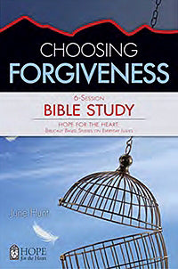 Choosing Forgiveness Bible Study (Hope For The Heart)