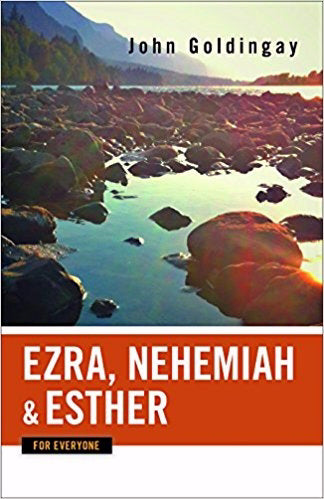 Ezra  Nehemiah  And Esther For Everyone