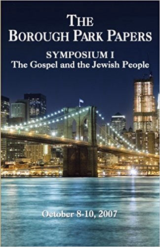 Borough Park Papers (Symposium I): The Gospel And The Jewish People