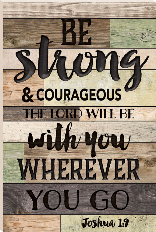 Barn Board (1s):Be Strong & Courageous (16x24)