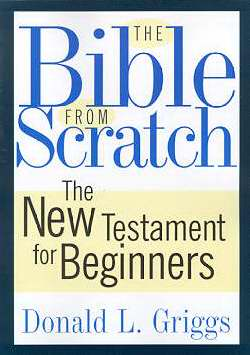 Bible From Scratch: New Testament For Beginners