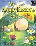 My Happy Easter Book (Arch Books)