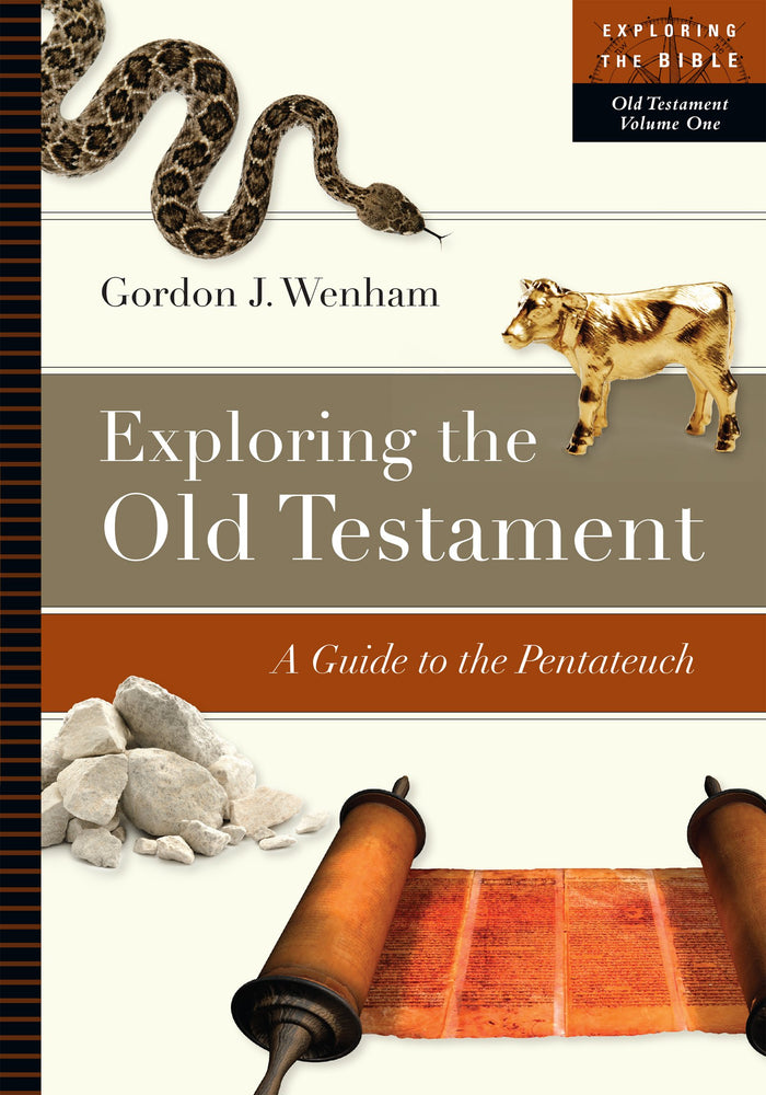 Exploring The Old Testament - A Guide To The Pentateuch