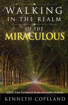 Walking In The Realm Of The Miraculous