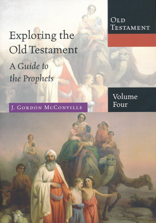 Exploring The Old Testament - A Guide To The Prophets