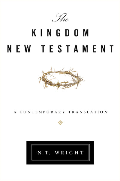 The Kingdom New Testament, Hardcover