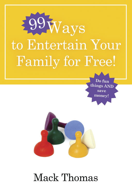99 Ways to Entertain Your Family for Free!