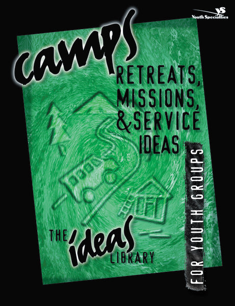 Camps, Retreats, Missions, and Service Ideas
