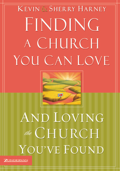 Finding a Church You Can Love and Loving the Church You've Found