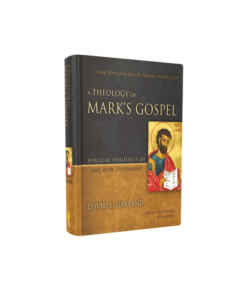 A Theology of Mark's Gospel