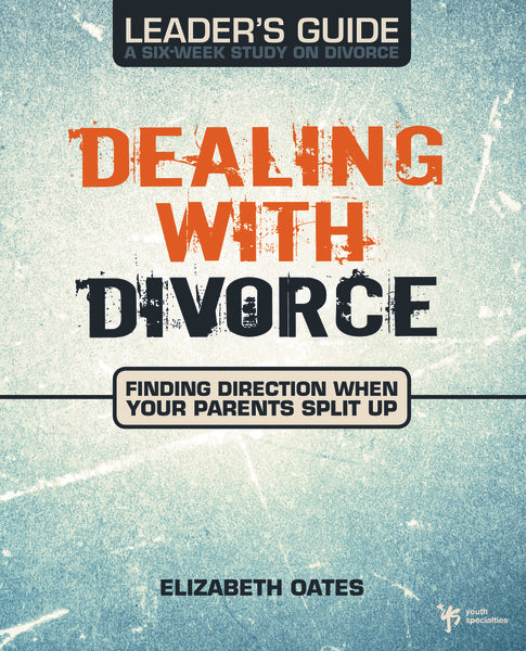 Dealing with Divorce Leader's Guide
