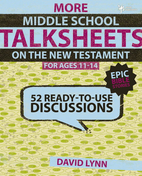 More Middle School TalkSheets on the New Testament, Epic Bible Stories