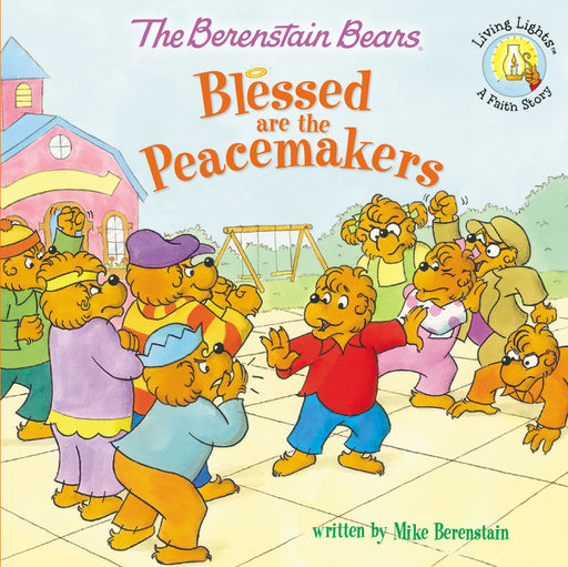 The Berenstain Bears Blessed are the Peacemakers