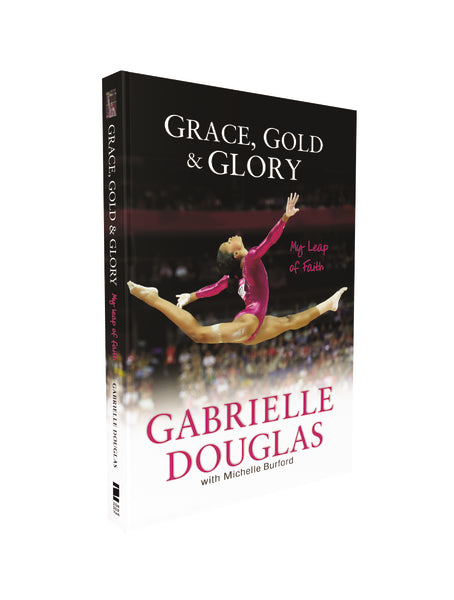 Grace, Gold, and Glory My Leap of Faith