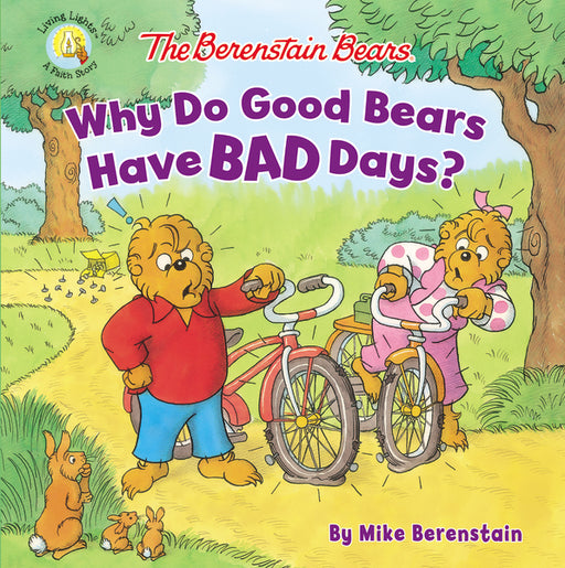 The Berenstain Bears Why Do Good Bears Have Bad Days?