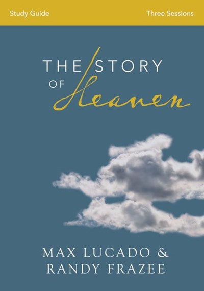 The Story of Heaven Study Guide