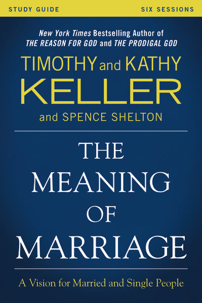 The Meaning of Marriage Study Guide