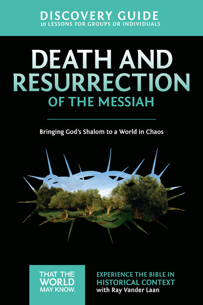 Death and Resurrection of the Messiah Discovery Guide
