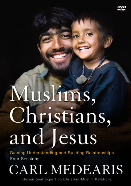 Muslims, Christians, and Jesus Video Study