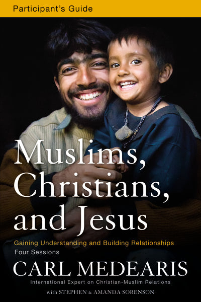Muslims, Christians, and Jesus Participant's Guide