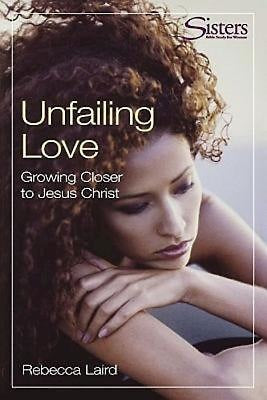 Sisters: Bible Study for Women - Unfailing Love - Participant's Workbook