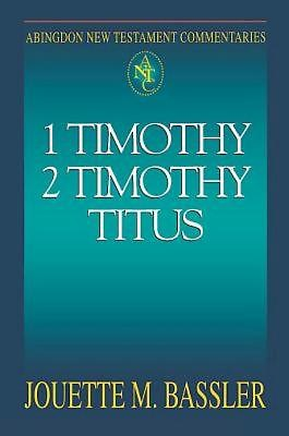 Abingdon New Testament Commentaries: 1 & 2 Timothy and Titus