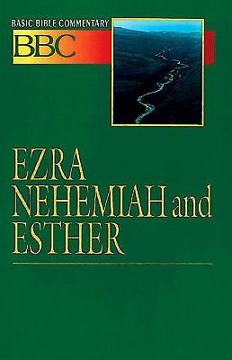 Basic Bible Commentary Ezra, Nehemiah and Esther