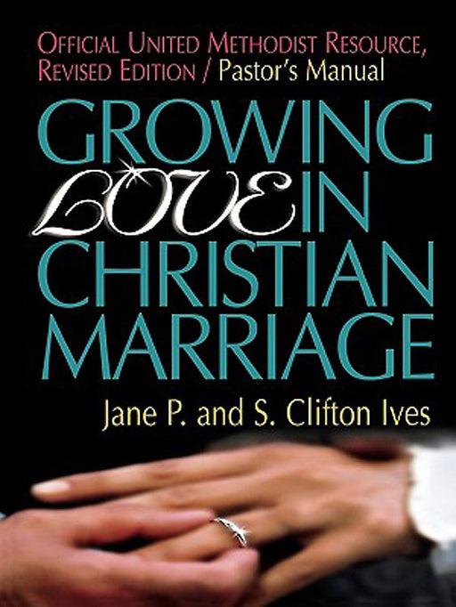 Growing Love in Christian Marriage Pastor's Manual Revised