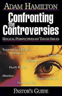 Confronting the Controversies - Pastor's Guide