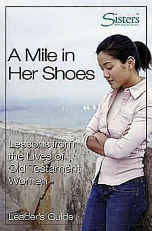 Sisters A Mile In Her Shoes Leaders Guide