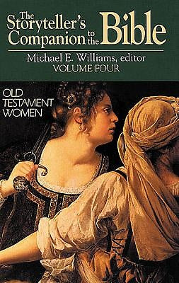 Storytellers Companion To The Bible Vl 4 Ot Women