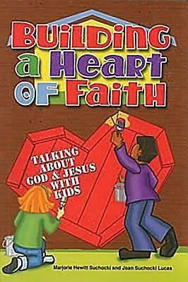 Building A Heart Of Faith