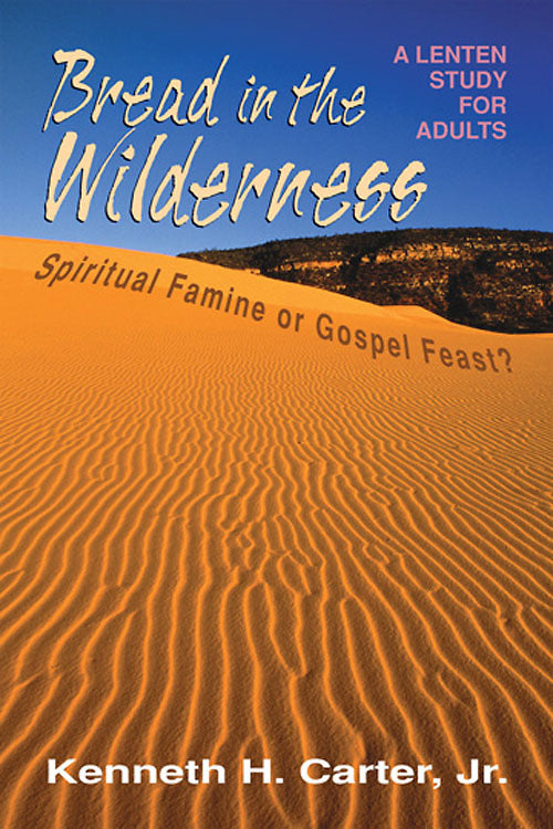 Bread In The Wilderness Spiritual Famine Or Gospel Feas
