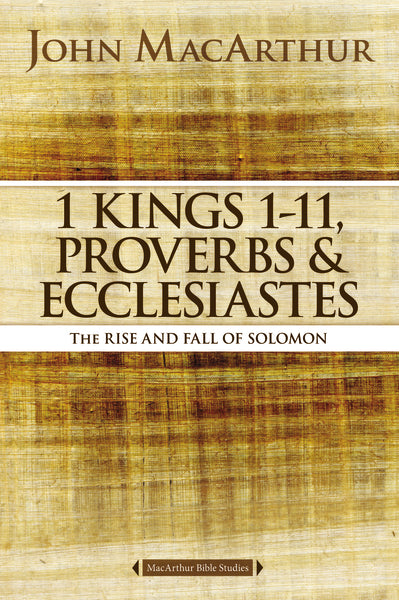1 Kings 1 to 11, Proverbs, and Ecclesiastes