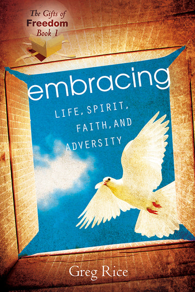 Embracing Life, Spirit, Faith, and Adver