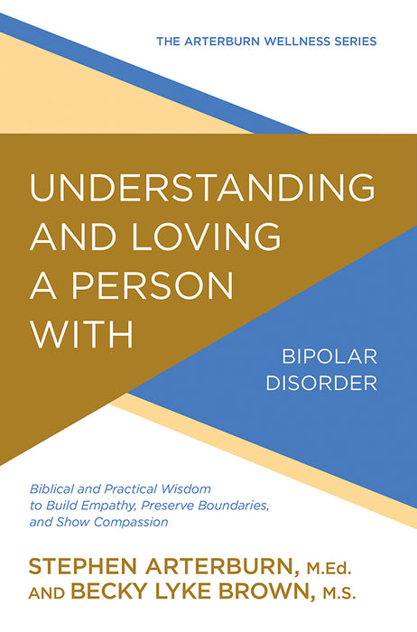 Understanding and Loving a Person with Bipolar Disorder