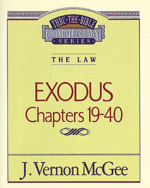 Thru the Bible Vol. 05: The Law (Exodus 19-40)