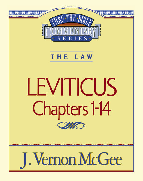 Thru the Bible Vol. 06: The Law (Leviticus 1-14)