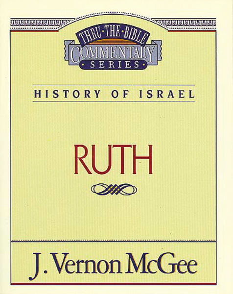 Thru the Bible Vol. 11: History of Israel (Ruth)