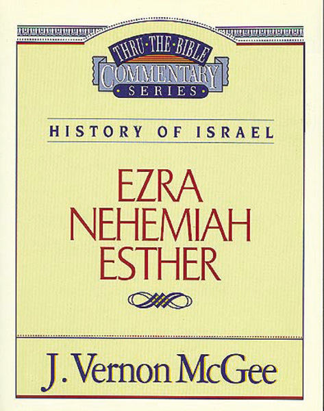 Thru the Bible Vol. 15: History of Israel (Ezra/Nehemiah/Esther)