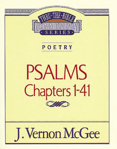 Thru the Bible Vol. 17: Poetry (Psalms I-41)