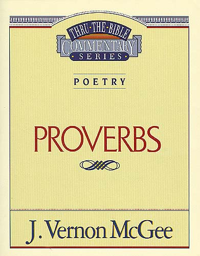 Thru the Bible Vol. 20: Poetry (Proverbs)