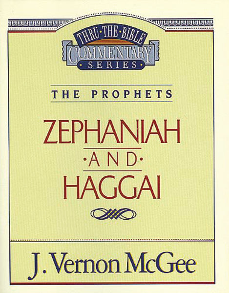 Thru the Bible Vol. 31: The Prophets (Zephaniah/Haggai)