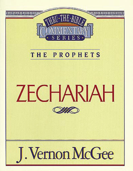 Thru the Bible Vol. 32: The Prophets (Zechariah)