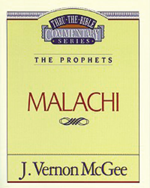 Thru the Bible Vol. 33: The Prophets (Malachi)