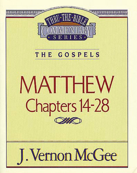 Thru the Bible Vol. 35: The Gospels (Matthew 14-28)