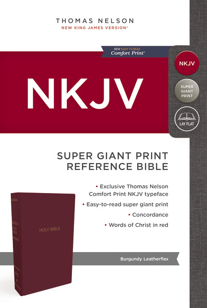 NKJV, Reference Bible, Super Giant Print, Leather-Look, Burgundy, Red Letter Edition, Comfort Print