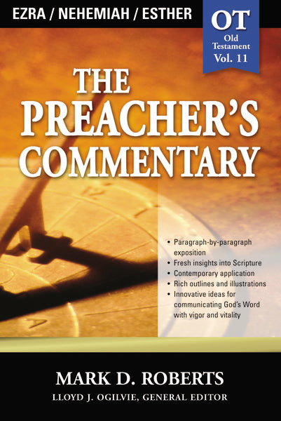 The Preacher's Commentary - Vol. 11: Ezra / Nehemiah / Esther