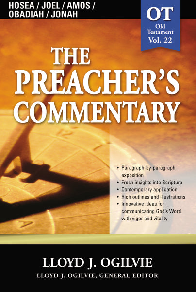 The Preacher's Commentary - Vol. 22: Hosea / Joel / Amos / Obadiah / Jonah