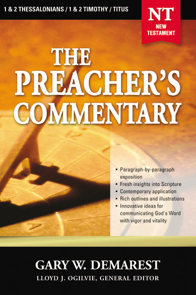 The Preacher's Commentary - Vol. 32: 1 and   2 Thessalonians / 1 and   2 Timothy / Titus